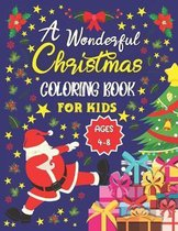 A Wonderful Christmas Coloring Book For Kids Ages 4-8: Fun & Interactive Activity Book For Children