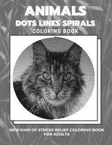 Animals - Dots Lines Spirals Coloring Book