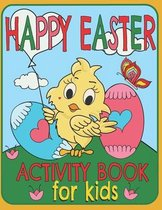 Happy Easter Activity Book For Kids: A Fun Toddlers And Kids Ages