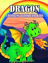 Dragon Coloring Book For Kids: Funny and relaxing Coloring Activity Book for Boys and Girls, Teens, Beginners, Toddler/ Preschooler and Kids - Ages