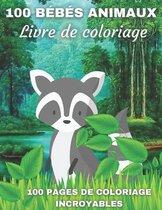 100 Bebes Animaux Livre De Coloriage Livre De Coloriage 100 Pages De Coloriage Incroyables