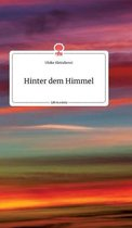Hinter dem Himmel. Life is a Story - story.one