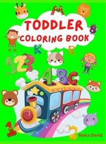 Toddler Coloring Book: Super Fun Activity Book For Kids Alphabet, Numbers and Animals Coloring Pages Fun with Numbers, Letters and Colors Act