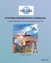 INCOSE Systems Engineering Handbook : A Guide for System Life Cycle Processes and Activities