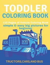 Toddler Coloring Book: Toddler Coloring Book:110 pages of things that go