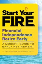 Start Your F.I.R.E. (Financial Independence Retire Early)