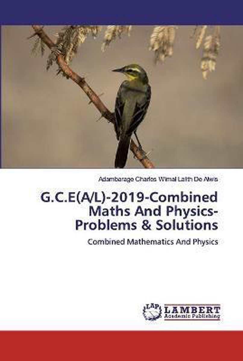 G.C.E(A/L)-2019-Combined Maths And Physics-Problems & Solutions