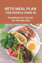 Keto Meal Plan For People Over 50: Everything You Can Eat On The Keto Diet