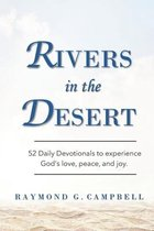 Rivers in the Desert: 52 Daily Devotionals to experience God's love, peace, and joy