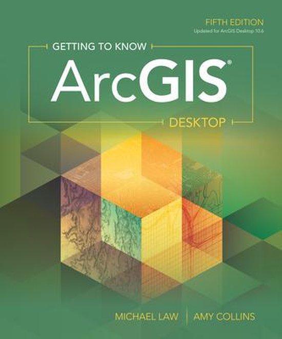 Boek cover Getting to Know ArcGIS Desktop van Michael Law (Paperback)