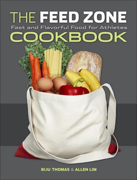 The Feed Zone Cookbook : Fast and Flavorful Food for Athletes