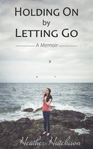 Holding On by Letting Go