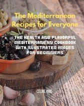 The Mediterranean Recipes for Everyone
