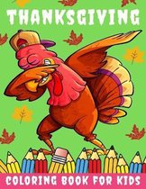 Thanksgiving Coloring Book for kids: Thanksgiving Books for Kids: A Fun Thanksgiving Coloring Gift Book for Boys and Girls, Thanksgiving Coloring Book for Kids Ages 2-4, 4-8,8-12, and up, Great Thanksgiving Gift / NB
