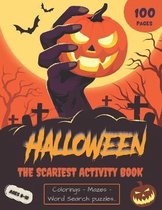 Halloween The Scariest Activity Book: For Kids Ages 8-10 - Coloring - Mazes - Word Search - Sudoku and a lot more