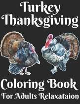 Turkey Thanksgiving Coloring Book For Adults Relaxataion