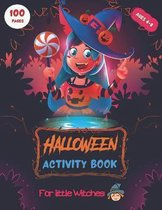HALLOWEEN ACTIVITY BOOK - For Little Witches: For Girls Ages 4-8 - Colorings - Mazes - Word Search - Matching Games - Sudoku and a lot more