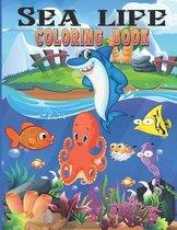 Sea Life Coloring Book: Sea Life Coloring Book for Kids / Ocean Creatures coloring Book for Kids / Fish Coloring Book for kids