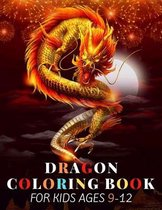 dragon coloring book for kids ages 9-12