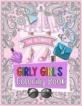 The Ultimate Girly Girl's Coloring Book