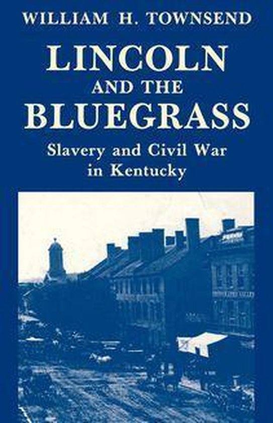 Boek cover Lincoln and the Bluegrass van William H. Townsend (Onbekend)