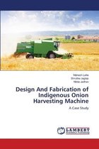 Design And Fabrication of Indigenous Onion Harvesting Machine