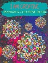I AM CREATIVE Mandala Coloring Book