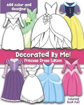 Decorated By Me! Princess Dress Edition