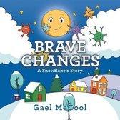Brave Changes