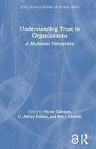 Understanding Trust in Organizations