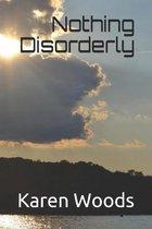 Nothing Disorderly