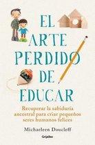 El arte perdido de educar / Hunt, Gather, Parent