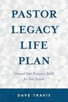 Pastor Legacy Life Plan