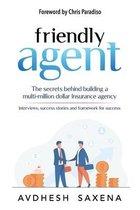 Friendly Agent: The secrets behind building a multi-million dollar Insurance agency