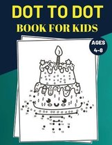 Dot To Dot Book For Kids Ages 4-8: Challenging and Fun Connect The Dots Puzzles for Kids, Toddlers, Boys and Girls Ages 4-6, 6-8