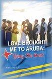 Love Brought Me To Aruba