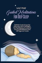 Guided Meditations For Deep Sleep: Definitive Guide On How Get Relaxation And A Full Night's Rest By Relieving Anxiety And Stress With Meditation And