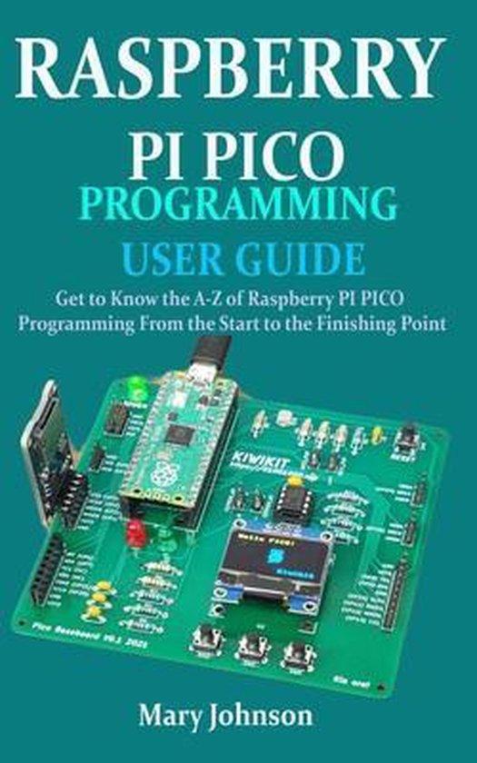 Boek cover Raspberry Pi Pico Programming User Guide van Mary Johnson (Paperback)
