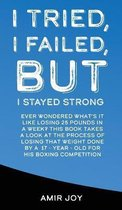 I Tried, I Failed, But I Stayed Strong!