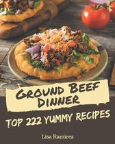 Top 222 Yummy Ground Beef Dinner Recipes