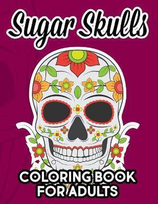Sugar Skull Coloring Book For Adults