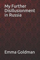 My Further Disillusionment in Russia Emma Goldman