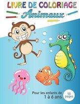 Livre de coloriage ANIMAUX pour les enfants de 1 a 6 ans.