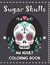Sugar Skulls An Adult Coloring Book