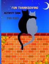 Fun Thanksgiving Activity Book For Kids: Ages 6-10 A Fun Activities Thanksgiving Holiday Activity Book for Children to learn Coloring Pages, Dot To Do
