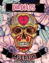 Dia De Los Muertos Coloring Book For Adults