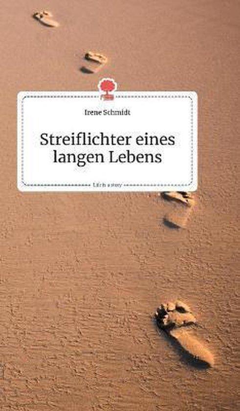 Streiflichter eines langen Lebens. Life is a Story - story.one