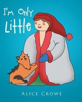 I'm Only Little