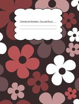 Composition Notebook College Ruled: Burgundy Hippie Floral