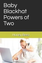 Baby Blackhat Powers of Two